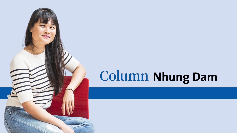 'Het komt goed, hóe zal ons een worst wezen' | Column Nhung Dam