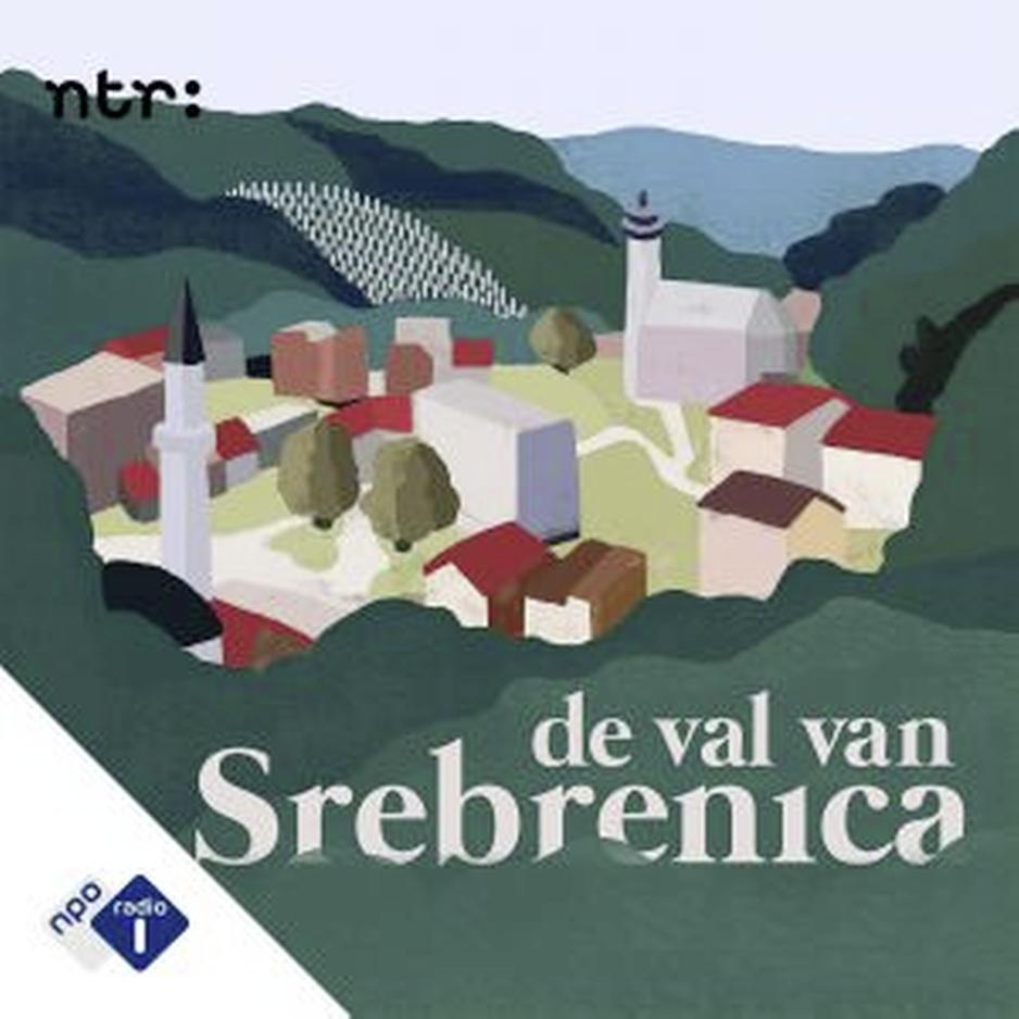 Podcast De Val van Srebrenica te belangrijk om te vergeten