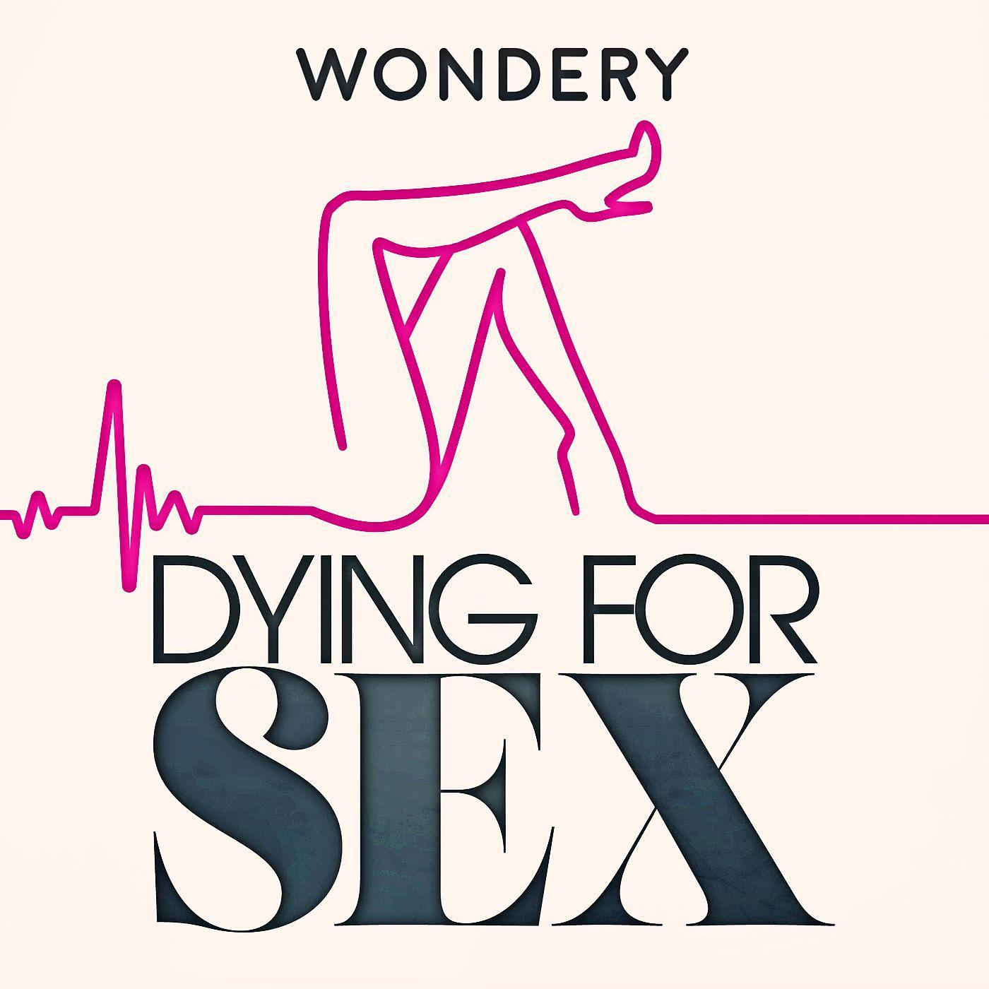 Podcast Dying for sex is om te huilen zo mooi